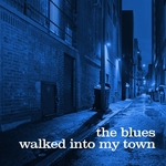 The Blues Walked Into My Town: 1950 To 1960