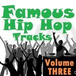 Famous Hip Hop Tracks: Volume Three