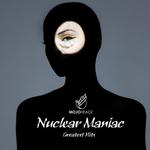 Nuclear Maniac