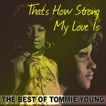 That's How Strong My Love Is/The Best Of Tommie Young