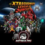 The Xtraordinary League Of Junglists