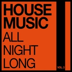 House Music All Night Long Vol 3