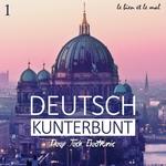 Deutsch Kunterbunt Vol 1 - Deep, Tech, Electronic