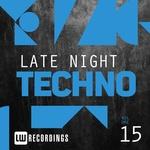 Late Night Techno Vol 15