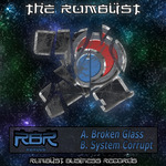 RBR006 The Rumblist: Broken Glass/System Corrupt
