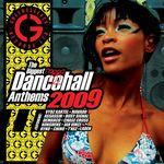 The Biggest Ragga Dancehall Anthems 2009