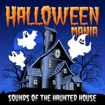 Halloween Mania (Sounds Of The Haunted House)