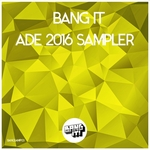 Bang It Ade 2016 Sampler