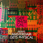 Get Physical Presents Amsterdam Gets Physical 2016 (unmixed tracks)