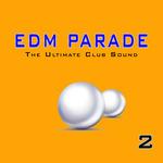 EDM Parade/The Ultimate Club Sound Vol 2