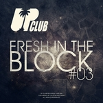Fresh In The Block Vol 03