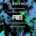 STEVE EKMAN/THOMASS JACKSON/SWITCHST(D)ANCE/MARKUS GIBB - Flash #02 (Front Cover)