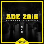 ADE 2016 Hardstyle (Explicit)