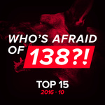 Who's Afraid Of 138?! Top 15 - 2016-10