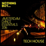 Nothing But... Amsterdam Dance Essentials 2016 Tech House