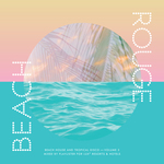VARIOUS - LUX Presents Beach Rouge Vol 3 - Beach House And Tropical Disco (Front Cover)