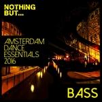 Nothing But... Amsterdam Dance Essentials 2016 Bass