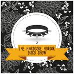 The Hardcore Horror Disco Show Vol 2