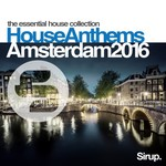 Sirup House Anthems Amsterdam 2016