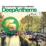 Sirup Deep Anthems Amsterdam 2016