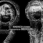 Kindisch Stories Presented By Bedouin (unmixed tracks)