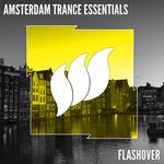 Flashover Amsterdam Trance Essentials