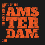The Dutch House Beats Of ADE/Amsterdam 2016