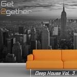 Get 2gether Deep House Vol 3