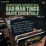 Dancehall Golden Era Vol 13 (Badman Tings)