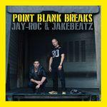 JAY-ROC & JAKEBEATZ - Point Blank Breaks (Front Cover)