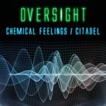 Chemical Feelings/The Citadel