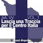 Lascia Una Traccia Per Il Centro Italia Vol 1