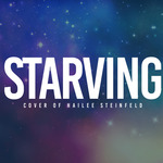 Starving (Cover Of Hailee Steinfield)