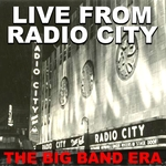 Live From Radio City: The Big Band Era
