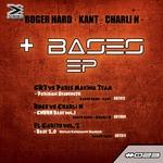 Roger Hard & Kant & Charli N/Bases EP