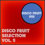 Disco Fruit Selection Vol 5