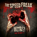 THE SPEED FREAK - WTR!? (What The Remix!?) (Front Cover)