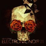 Electronic Noir 3 - Dark Hi-Tech Dub