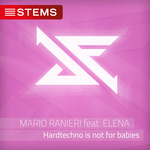 Hardtechno Is Not For Babies