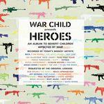 War Child - Heroes, Vol  1