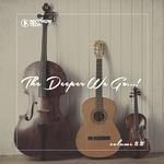 The Deeper We Go... Vol 22