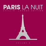 Paris La Nuit - Chillin' Lounge Selection Vol 4