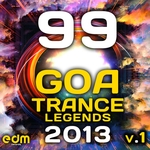 99 Goa Psy Trance Legends 2013 Vol 1 (Psychedelic Trance, Progressive, Fullon, Hard, Night, Dark)