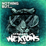 Nothing But... Straight Up Weapons Vol 2