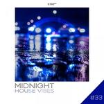 Midnight House Vibes Vol 33