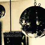 From The Archives 03 SB Disco Edits