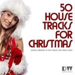 50 Top House Tracks For Christmas (Special Collection Of Best House And Deep Tracks)