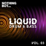 Nothing But... Liquid Drum & Bass Vol 3