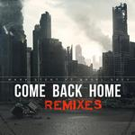 Come Back Home - Remixes