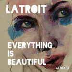 Everything Is Beautiful (Remixes)